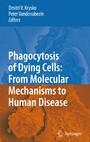 Phagocytosis of Dying Cells - From Molecular Mechanisms to Human Diseases