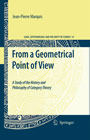 From a Geometrical Point of View - A Study of the History and Philosophy of Category Theory