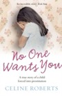 No One Wants You - A true story of a child forced into prostitution