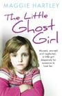 Little Ghost Girl - Abused Starved and Neglected. A Little Girl Desperate for Someone to Love Her