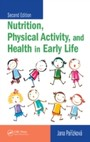 Nutrition, Physical Activity, and Health in Early Life, Second Edition