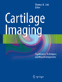 Cartilage Imaging - Significance, Techniques, and New Developments