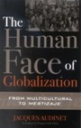 Human Face of Globalization - From Multicultural to Mestizaje