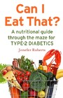 Can I Eat That? - A nutritional guide through the dietary maze for type 2 diabetics