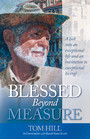 Blessed Beyond Measure - Tom Hill in Conversation with Russell Stuart Irwin