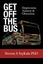 Get Off the Bus - Depression, Anxiety & Obsession