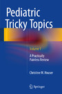 Pediatric Tricky Topics, Volume 1 - A Practically Painless Review