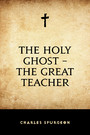The Holy Ghost -The Great Teacher