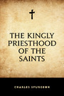 The Kingly Priesthood of the Saints