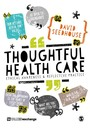 Thoughtful Health Care - Ethical Awareness and Reflective Practice