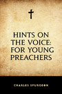 Hints on the Voice: For Young Preachers