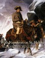 With Napoleon on St Helena - Being the Memoirs of Dr. John Stokoe, Naval Surgeon