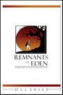 Remnants of Eden - Evolution, Deep-Time, & the Antediluvian World