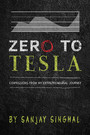 Zero to Tesla - Confessions from My Entrepreneurial Journey