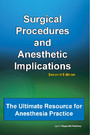 Surgical Procedures and Anesthetic Implications - The Ultimate Resource for Anesthesia Practice, 2nd Ed.