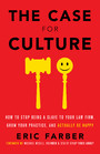 The Case for Culture - How to Stop Being a Slave to Your Law Firm, Grow Your Practice, and Actual
