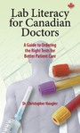 Lab Literacy for Canadian Doctors - A Guide to Ordering the Right Tests for Better Patient Care