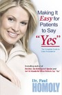 Making It Easy for Patients to Say 'Yes' - The complete guide to case acceptance