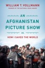 Afghanistan Picture Show - Or, How I Saved the World