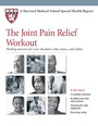 The Joint Pain Relief Workout - Healing Exercises for Your Shoulders, Hips, Knees, and Ankles