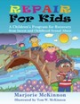 REPAIR for Kids - A Children's Program for Recovery from Incest & Childhood Sexual Abuse