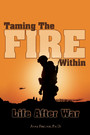 Taming The Fire Within - Life After War