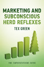 Marketing and Subconscious Herd Reflexes - The Superstitious Herd