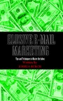 Elusive E-Mail Marketing - Tips and Techniques To Master the Inbox