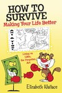 How to Survive, Making Your Life Better - Living on Little, the Forgotten Art