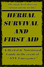 Herbal Survival and First Aid - a book on natural SURVIVAL solutions in the event of any emergency