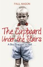 Cupboard Under the Stairs - A Boy Trapped in Hell...