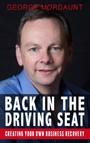Back in the Driving Seat with George Mordaunt: Creating Your Own Business Recovery