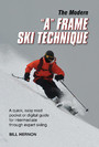 The Modern 'A' Frame Ski Technique