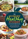 Hungry Healthy Student Cookbook - More than 200 recipes that are delicious and good for you too