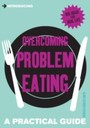 Introducing Overcoming Problem Eating - A Practical Guide