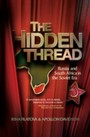 Hidden Thread - Russia and South Africa in the Soviet Era