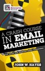 Crash Course in Email Marketing for Small and Medium-sized Businesses