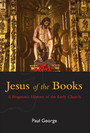 Jesus of the Books - A Pragmatic History of the Early Church