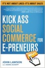 Kick Ass Social Commerce for E-preneurs - It's Not About Likes-It's About Sales