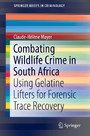 Combating Wildlife Crime in South Africa - Using Gelatine Lifters for Forensic Trace Recovery