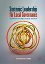 Systemic Leadership for Local Governance - Tapping the Resource Within