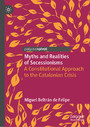 Myths and Realities of Secessionisms - A Constitutional Approach to the Catalonian Crisis