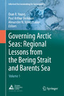 Governing Arctic Seas: Regional Lessons from the Bering Strait and Barents Sea - Volume 1