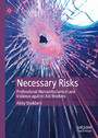 Necessary Risks - Professional Humanitarianism and Violence against Aid Workers