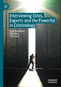 Interviewing Elites, Experts and the Powerful in Criminology
