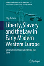 Liberty, Slavery and the Law in Early Modern Western Europe - Omnes Homines aut Liberi Sunt aut Servi