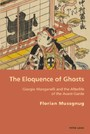 Eloquence of Ghosts - Giorgio Manganelli and the Afterlife of the Avant-Garde