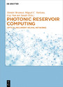 Photonic Reservoir Computing - Optical Recurrent Neural Networks
