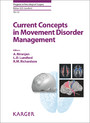 Current Concepts in Movement Disorder Management