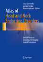 Atlas of Head and Neck Endocrine Disorders - Special Focus on Imaging and Imaging-Guided Procedures